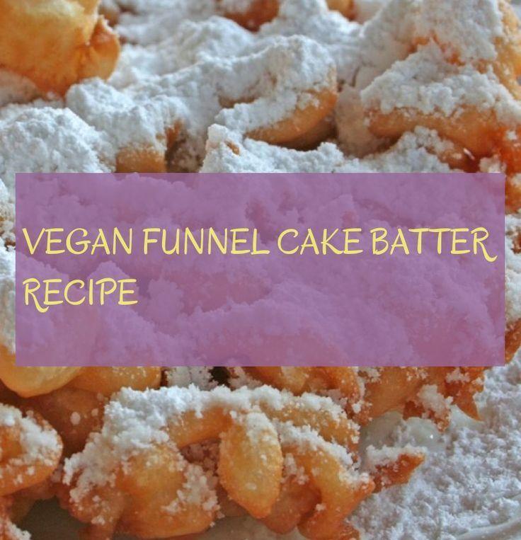 receta vegana de masa para pastel de embudo * receta vegana de masa para pastel de embudo * - #batter ...
