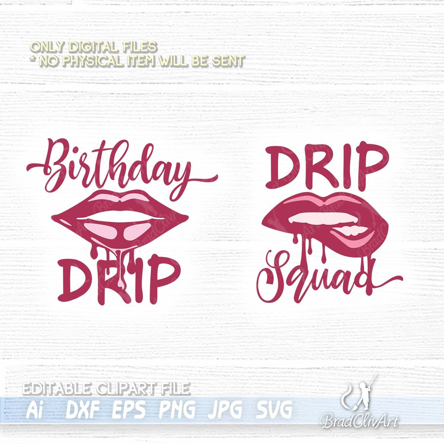 Birthday Drip SVG and Drip Squad Bundle for Cricut and