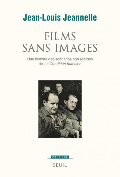 Films sans images, Jean-Louis Jeannelle, Sciences humaines - Seuil   Editions…