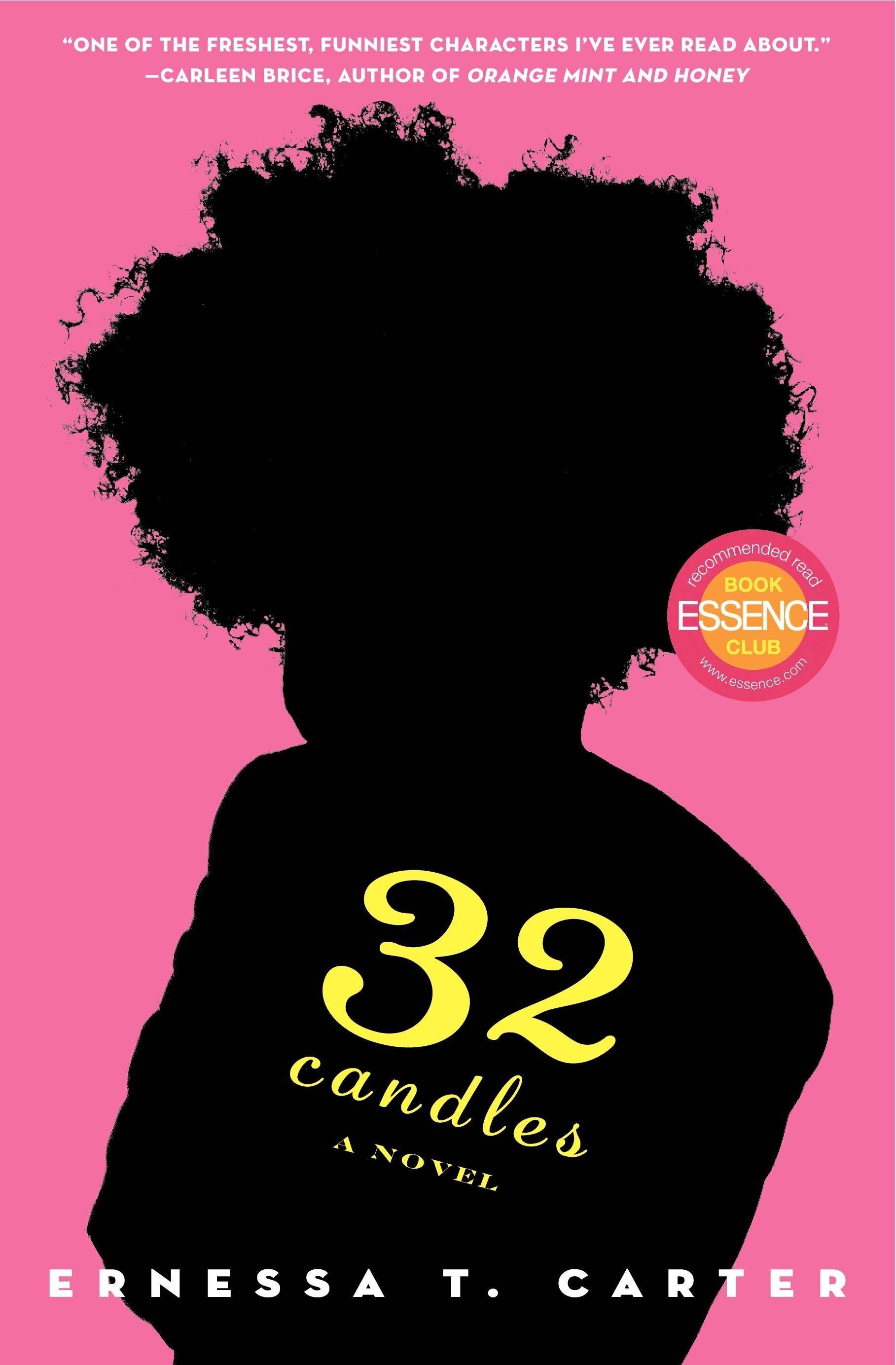 Ernessa T Carter 32 Candles