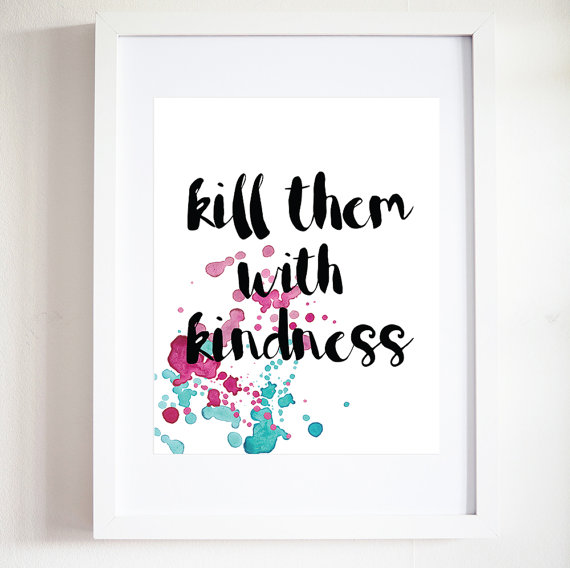 Kill Em With Kindness Poster La Boucle