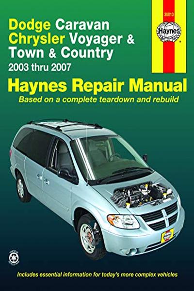 Dodge Caravan Chrysler Voyager Town Country 2003 Thru 2007 Haynes Repair Manual 2003 Thru 2007 Haynes Automotive Repair Manual By John Haynes Haynes M Chrysler Voyager Chrysler Town And Country Caravan