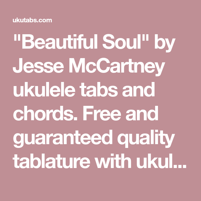 Beautiful Soul By Jesse Mccartney Ukulele Tabs And Chords Free And