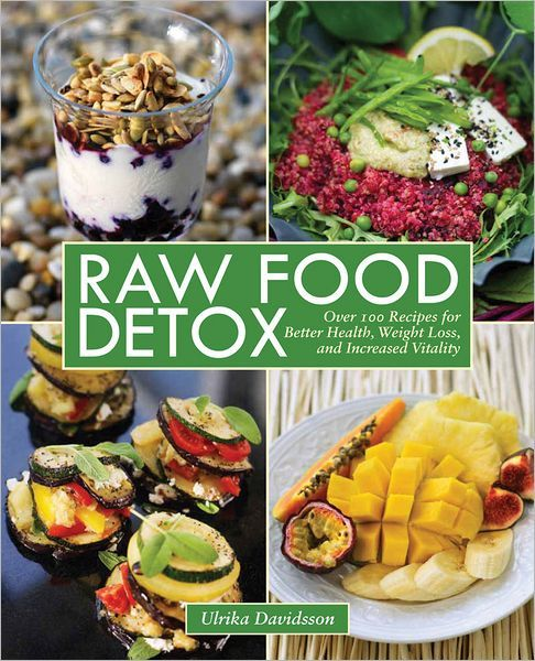 Ulrika davidssons book raw food detox is a beautifully illustrated raw food detox realistic healthy recipes for busy moms who dont have time for forumfinder Choice Image