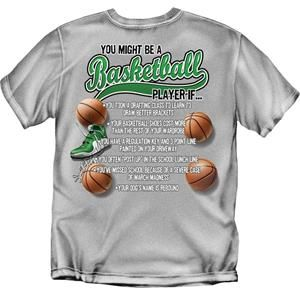 You Might Be a Basketball Player if...T-Shirt [E3653]