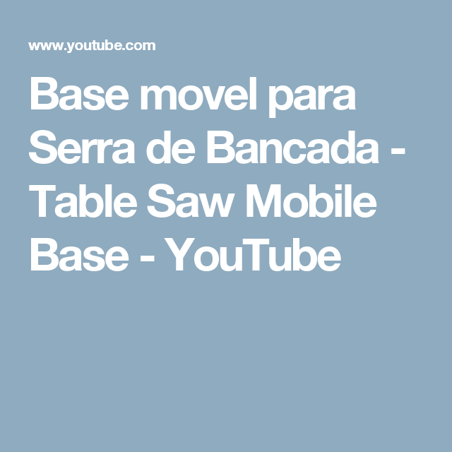 Base movel para Serra de Bancada - Table Saw Mobile Base - YouTube