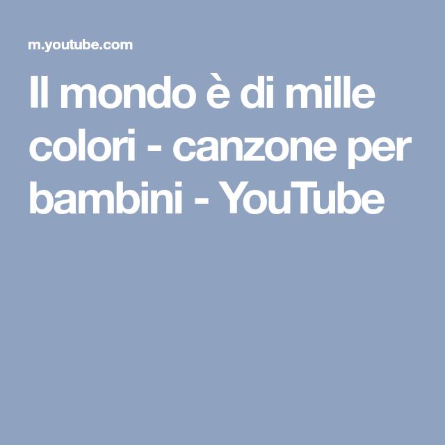 Il mondo di mille colori canzone per bambini youtube - Gemelli diversi un altro ballo testo ...