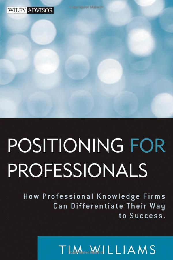 Positioning For Professionals Tim Williams With Images