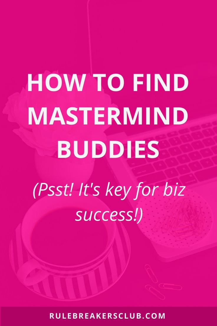 What to do NOW so that you can find an inspiring business mastermind and surround yourself with successful entrepreneur friends.