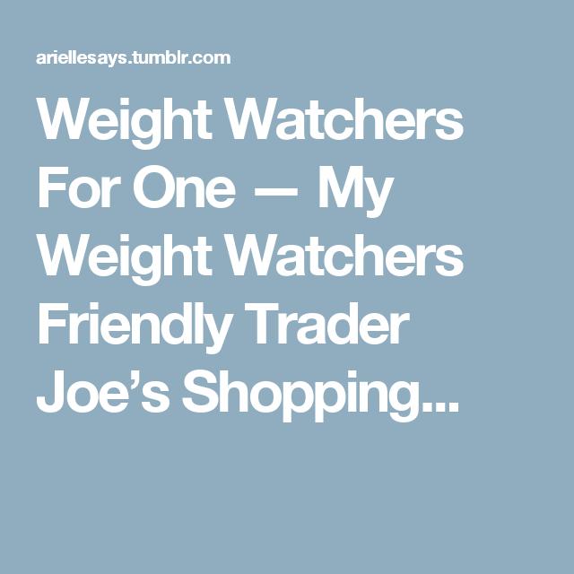 Trader Joe S Weight Watcher Friendly Foods