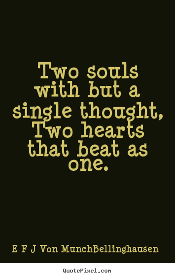 Two Souls With But A Single Thought Two Hearts That Beat As One