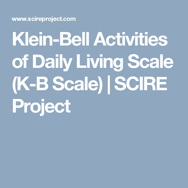Klein Bell Activities Of Daily Living Scale K B Scale Scire Project