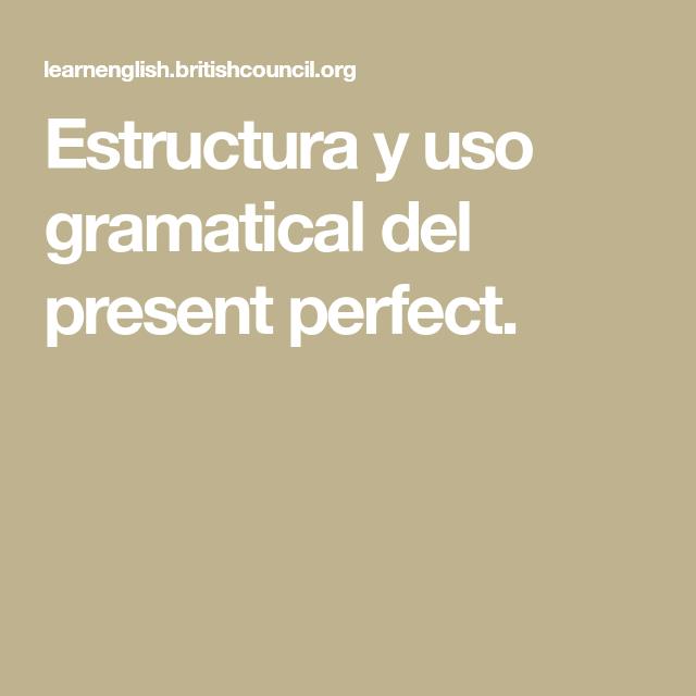 Estructura Y Uso Gramatical Del Present Perfect Inglés