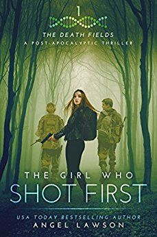 The Girl who Shot First: The Death Fields by [Lawson, Angel]