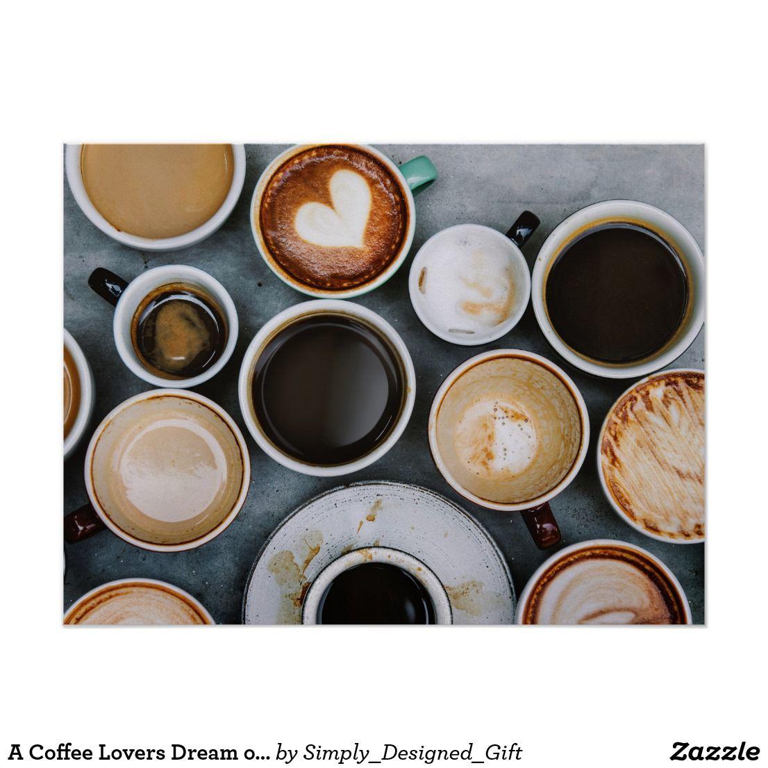 A Coffee Lovers Dream Of Caffeine Poster Zazzle Com In 2020 Coffee Type Coffee Drinks Cozy Drinks