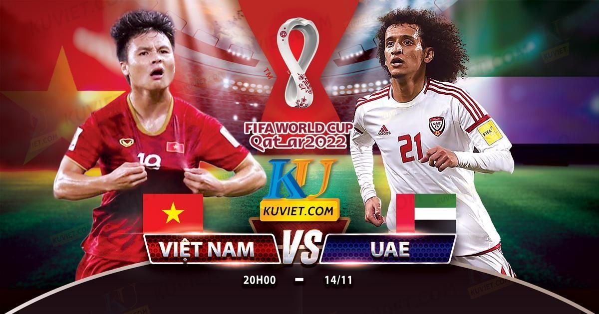 Việt Nam Vs Uae World Cup 2022 Trực Tiếp Vong Loại World Cup Viet Nam Vs Aue 2022 Xem Trực Tiếp Việt Nam Vs Uae Việt Nam Vs Uae 2