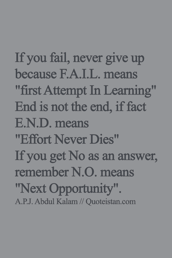 If You Fail Never Give Up Because Fail Means First Attempt In