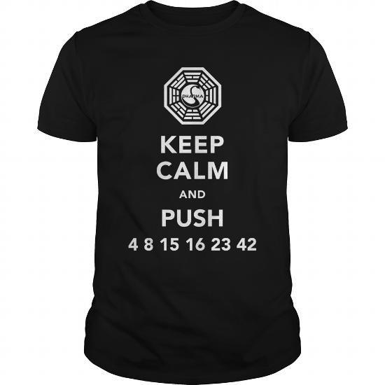 I Love Keep Calm And Push 4 8 15 16 23 42 Tshirt Shirts Tees