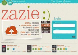 Zazie è un ambiente fatto su misura per gli amanti dei libri. Potrai creare la tua libreria virtuale, archiviare, votare e recensire i libri che hai letto e curiosare negli scaffali degli altri per scoprire nuovi autori e nuovi percorsi di lettura.