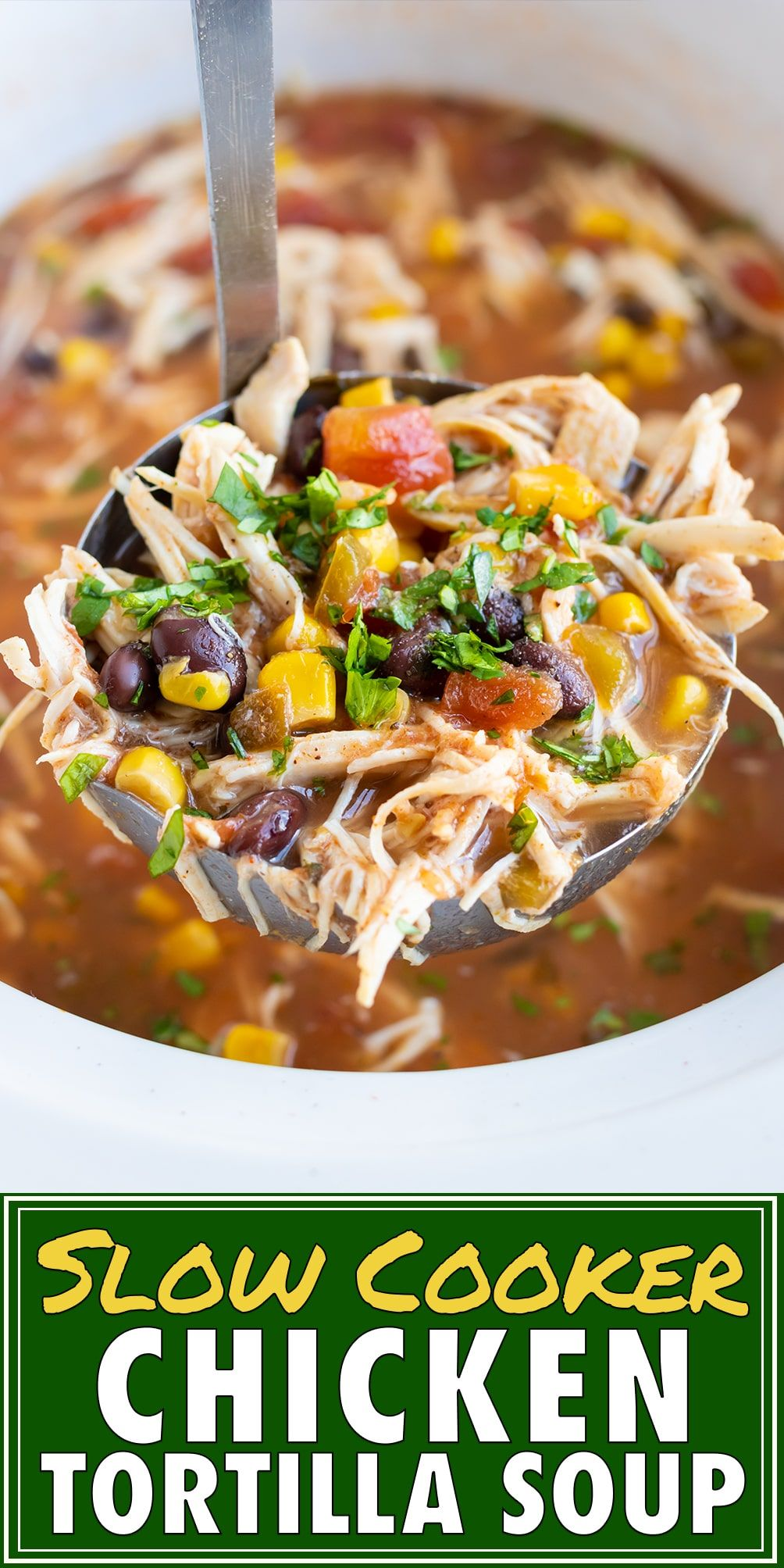 Easy Slow Cooker Chicken Tortilla Soup #slowcookercrockpots