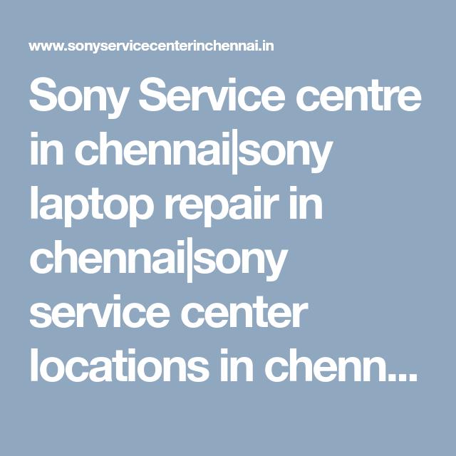Sony Service centre in chennai sony laptop repair in chennai