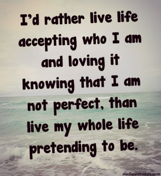 I Am Not Perfect Quotes Life Accepting Who I Am And Loving It