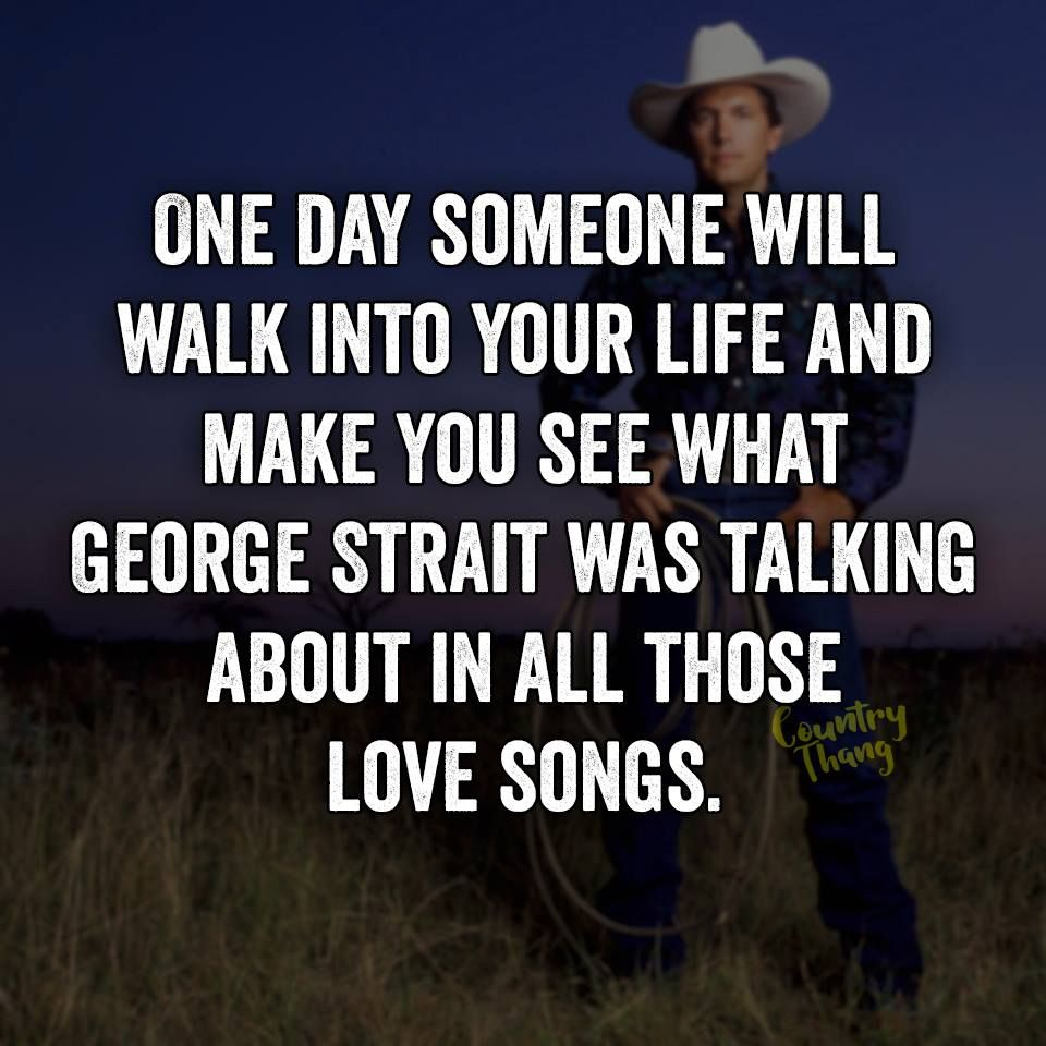 Cowboy Love Quotes Lol But So True  Words Of Love  Pinterest  George Strait