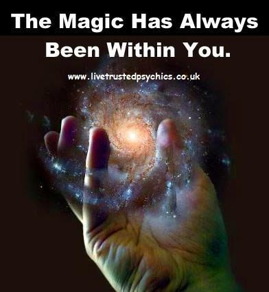 The magic has always been within you. You just have to believe.  Magick <3 www.livetrustedpsychics.co.uk