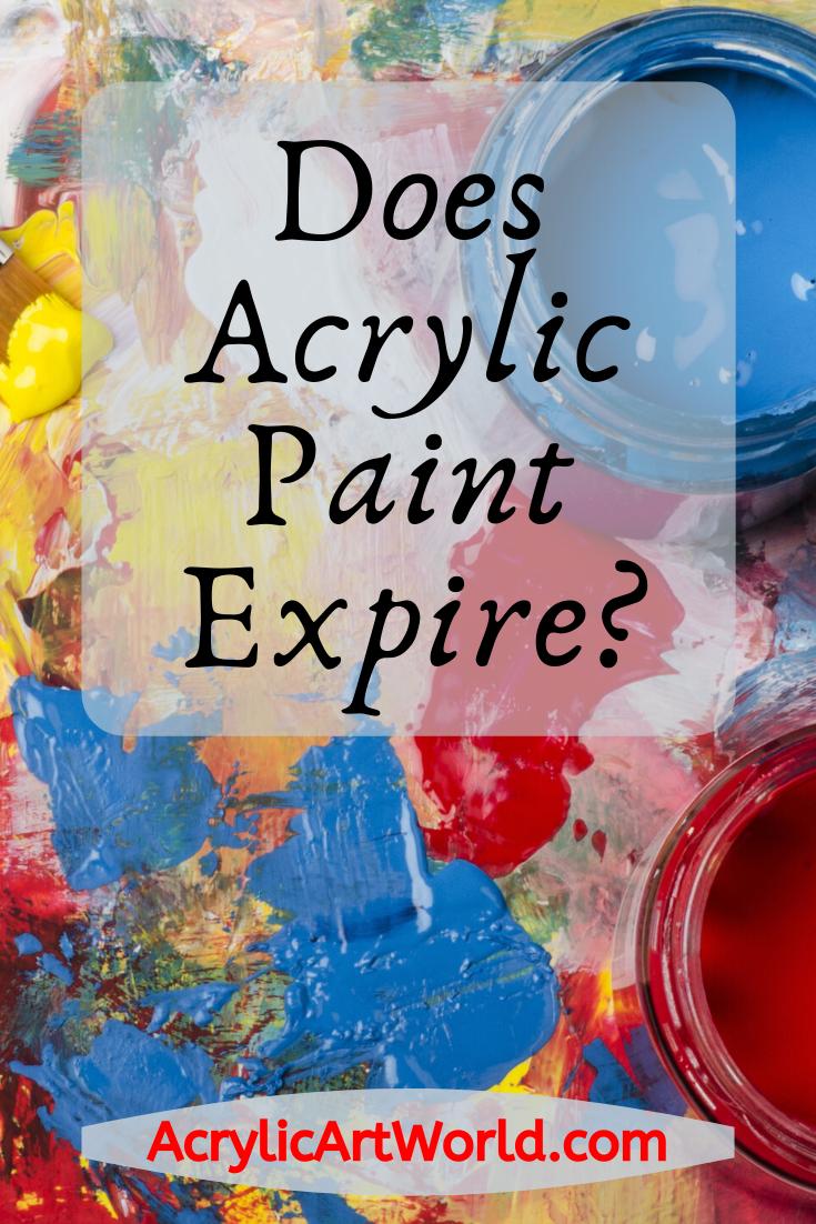 Does Acrylic Paint Expire Acrylic Painting Acrylic Painting