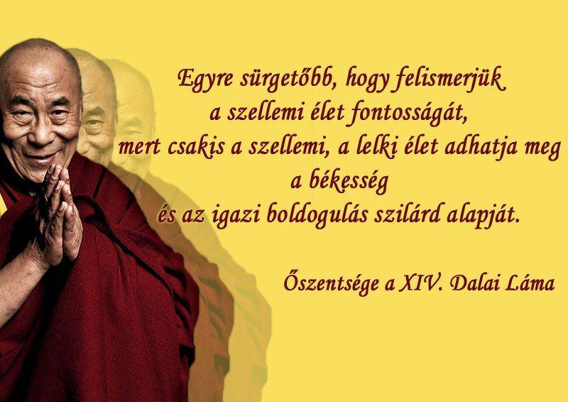 dalai láma idézetek a szerelemről Egyre sürgetőbb, hogy felismerjük a szellemi élet fontosságát