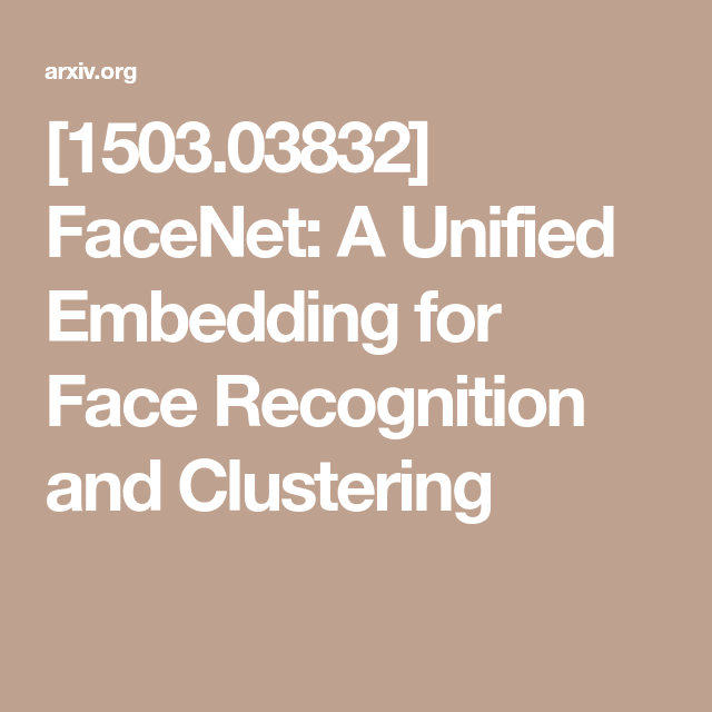 1503 03832 Facenet A Unified Embedding For Face Recognition And