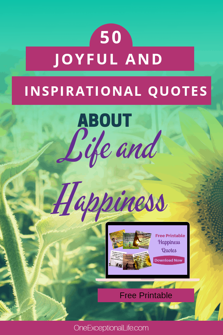 50 Joyful And Inspirational Quotes About Life And Happiness -