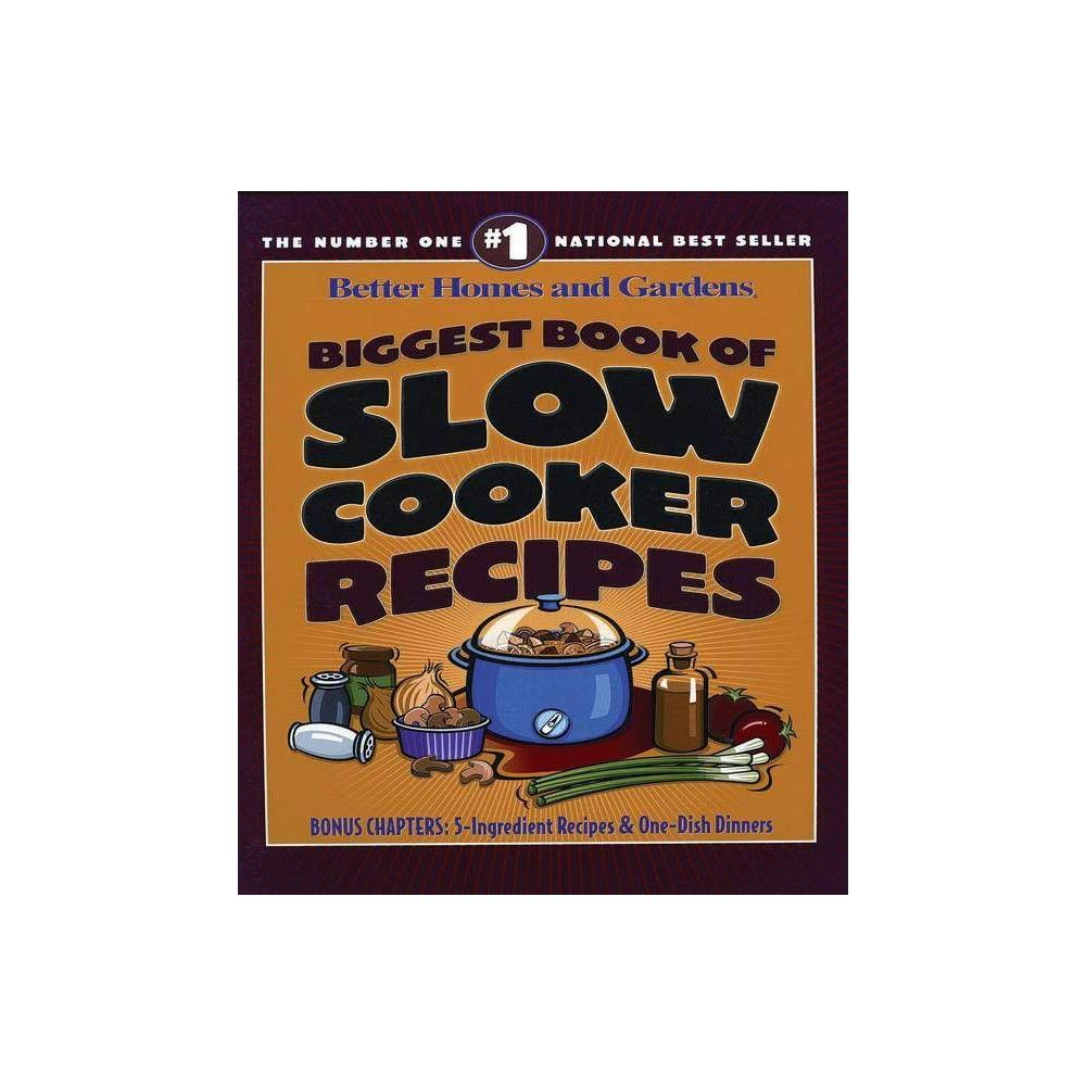 Biggest Book Of Slow Cooker Recipes Better Homes And Gardens