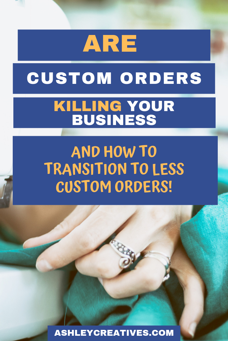 Why Custom Orders Make You Less Money And How To Give Them Up