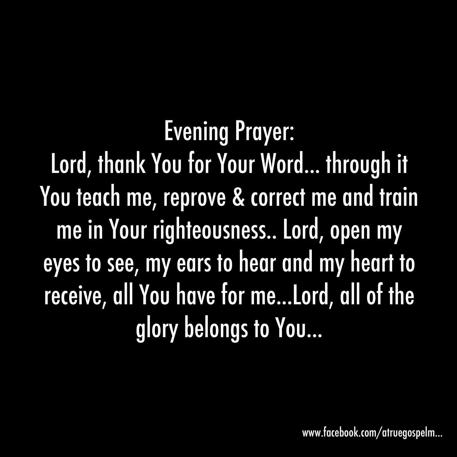 Evening Prayer Lord Open My Eyes To See My Ears To Hear And My Heart To Receive All You Have For Me Eveningprayer S Evening Prayer Prayers Daily Prayer