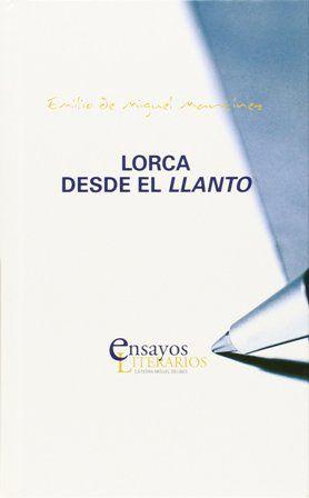 """Lorca desde el """"Llanto"""" / Emilio de Miguel Martínez - Valladolid : Universidad de Valladolid, 2015"""
