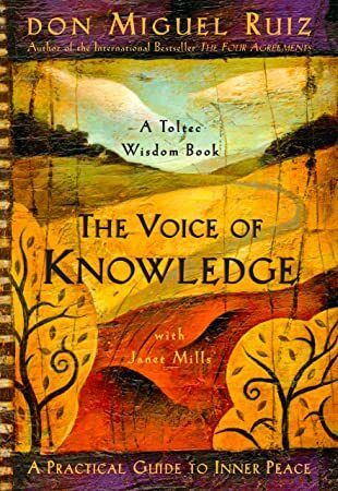 EPub The Voice of Knowledge A Practical Guide to Inner Peace A Toltec Wisdom Book