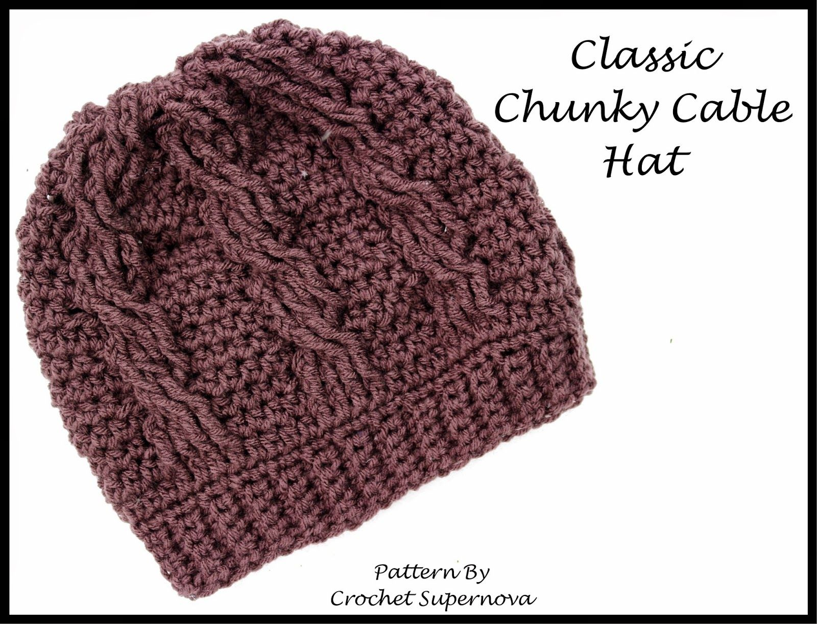 Crochet Supernova: Classic Chunky Cable Hat ~Free Pattern~ | Crochet ...