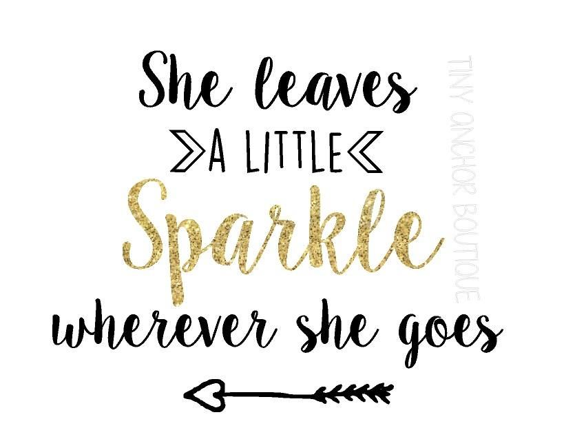 She Leaves A Little Sparkle Wherever She Goes Design Only At Tiny Anchor Boutique Follow Us Tiny An Girls Shirts Vinyl Silhouette Cameo Projects Vinyl Crafts