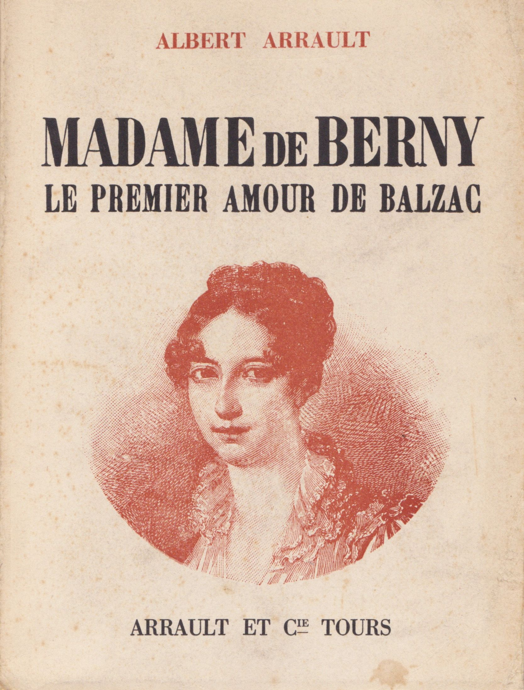 Madame de Berny. Le premier amour de Balzac