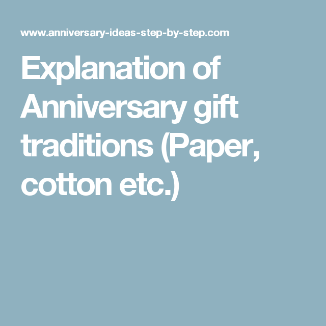 Explanation Of Anniversary Gift Traditions Paper Cotton Etc