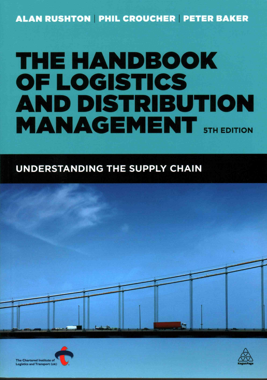 The Handbook Of Logistics Distribution Management Paperback Overstock Com Shopping The Best Deal Logistics Management Logistics Supply Chain Management