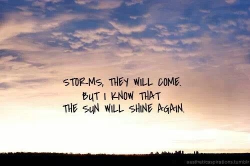 Need To Remind Myself The Sun Will Shine Again Cool Words