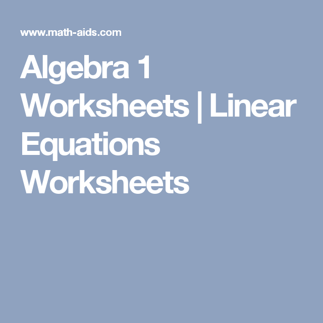 Algebra 1 Worksheets | Linear Equations Worksheets | Essential math ...