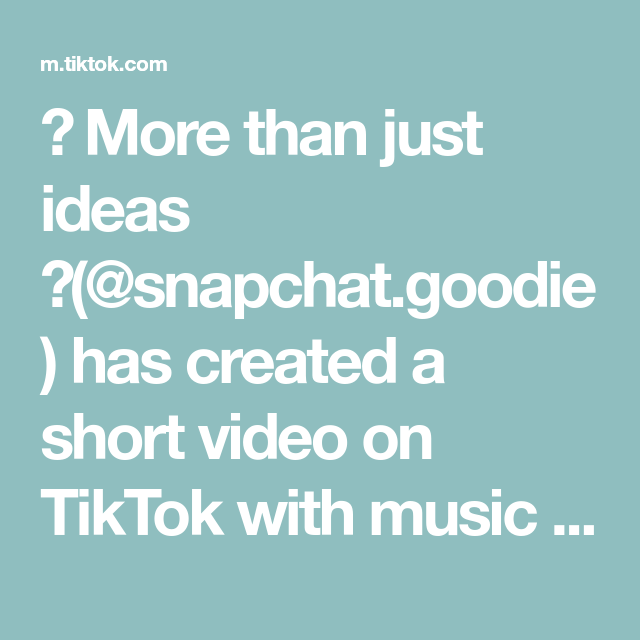 More Than Just Ideas Snapchat Goodie Has Created A Short Video On Tiktok With Music You Got It Slowed Snapcha Name Logo Beauty Skin Care Business Names