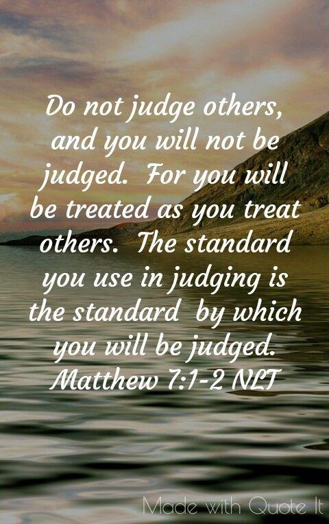 Do Not Judge Matthew 7 1 2 Judgement Quotes Bible Judging Quotes Bible Judge Quotes