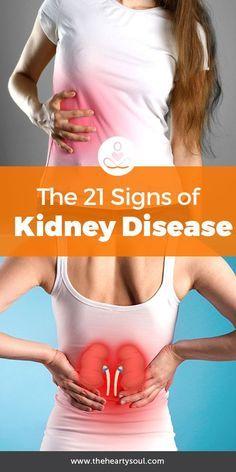 21 Symptoms of Kidney Disease Many People Always I