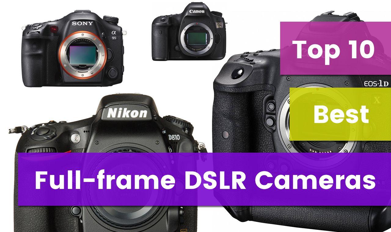 Top 10 Best Full Frame Dslr Cameras In 2017 Bestify Dslr Camera Dslr Camera