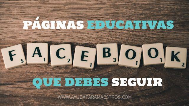 AYUDA PARA MAESTROS: Páginas educativas de Facebook que debes seguir