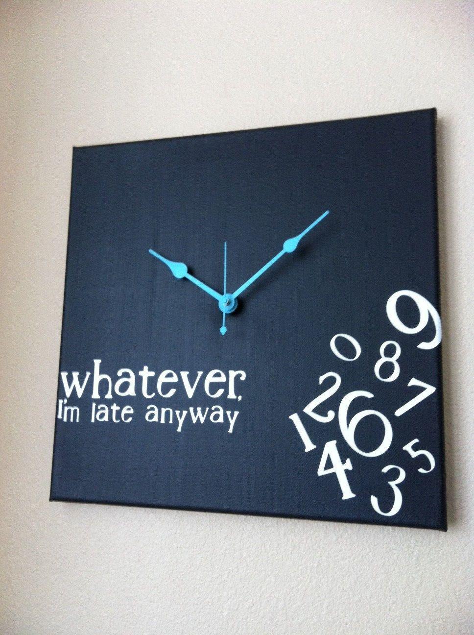 Whatever I M Late Anyway Wood Clock Clock Home Diy Wood Clocks